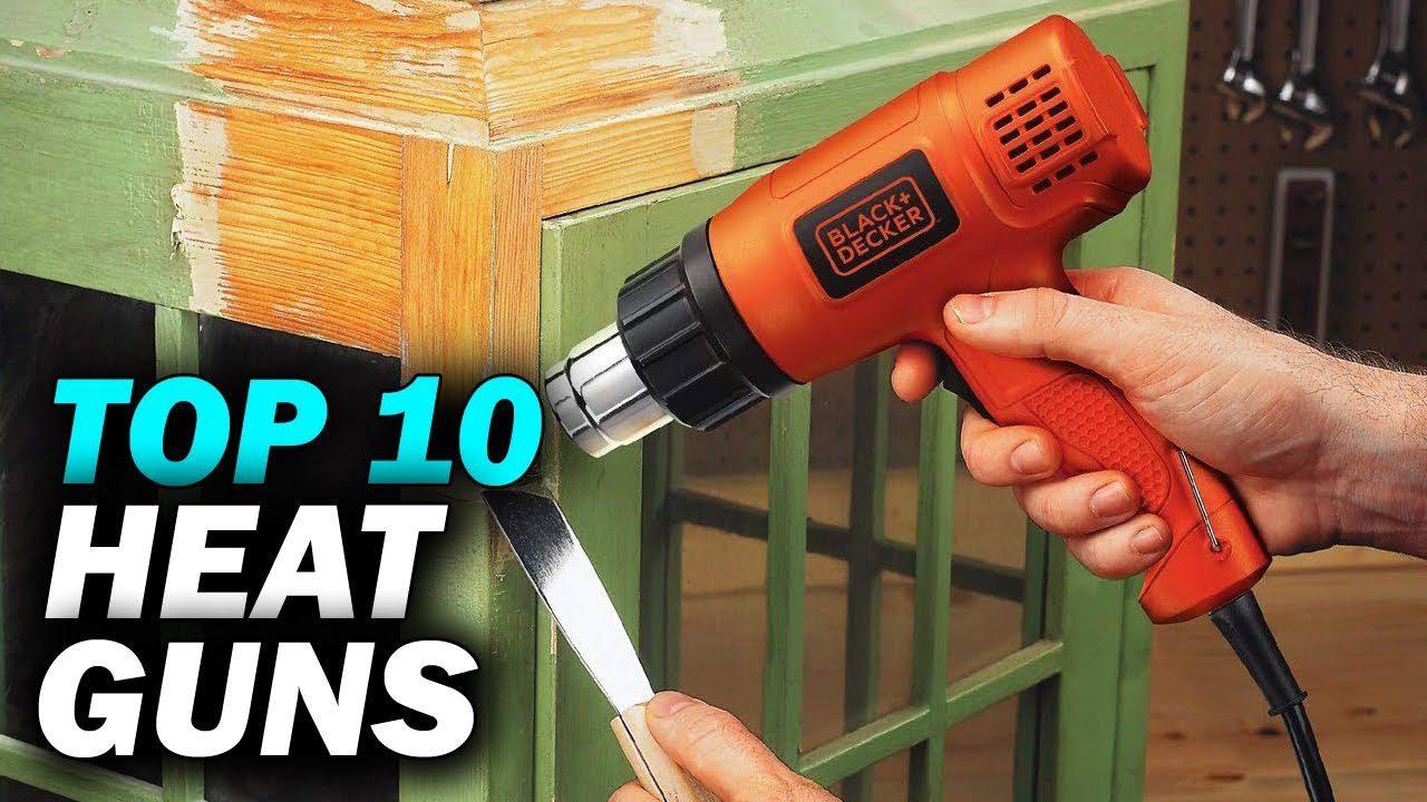 Top 10 Best Heat Guns - Review & Buyer's Guide